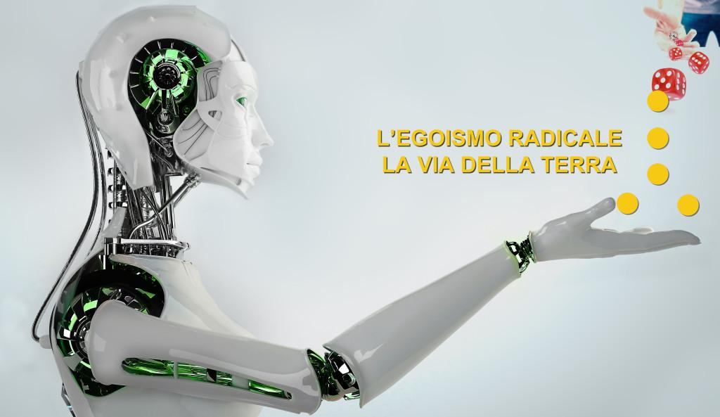 L'EGOISMO RADICALE - LA VIA DELLA TERRA