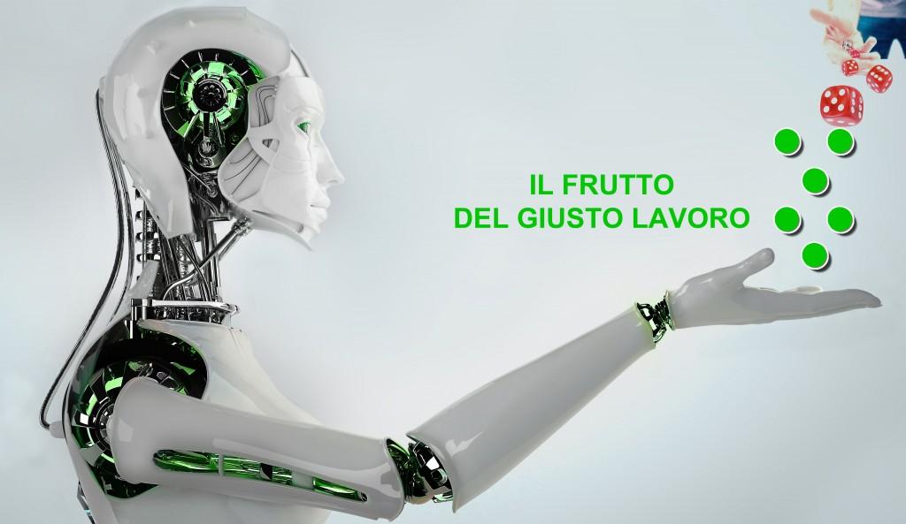 IL FRUTTO DEL GIUSTO LAVORO ROBOT