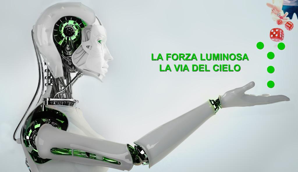 LA FORZA LUMINOSA LA VIA DEL CIELO ROBOT
