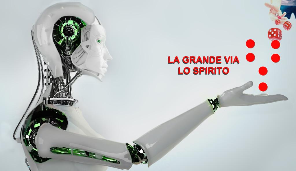LA GRANDE VIA LO SPIRITO ROBOT